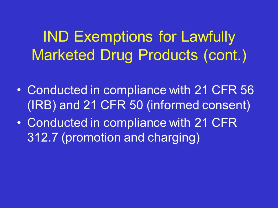IND Exemptions for Lawfully Marketed Drug Products (cont.)