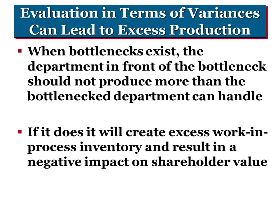 Evaluation in Terms of Variances Can Lead to Excess Production