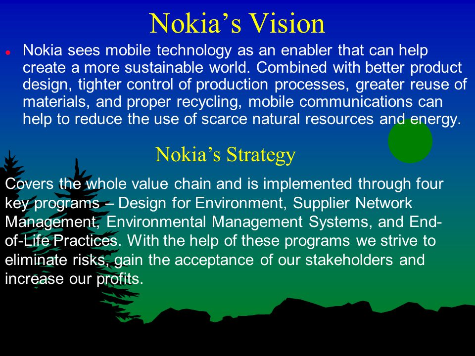nokia environmental strategy What is nokia's approach to managing economic, environmental and social  issues a incorporating sustainability into our strategy and targets means  minimizing.