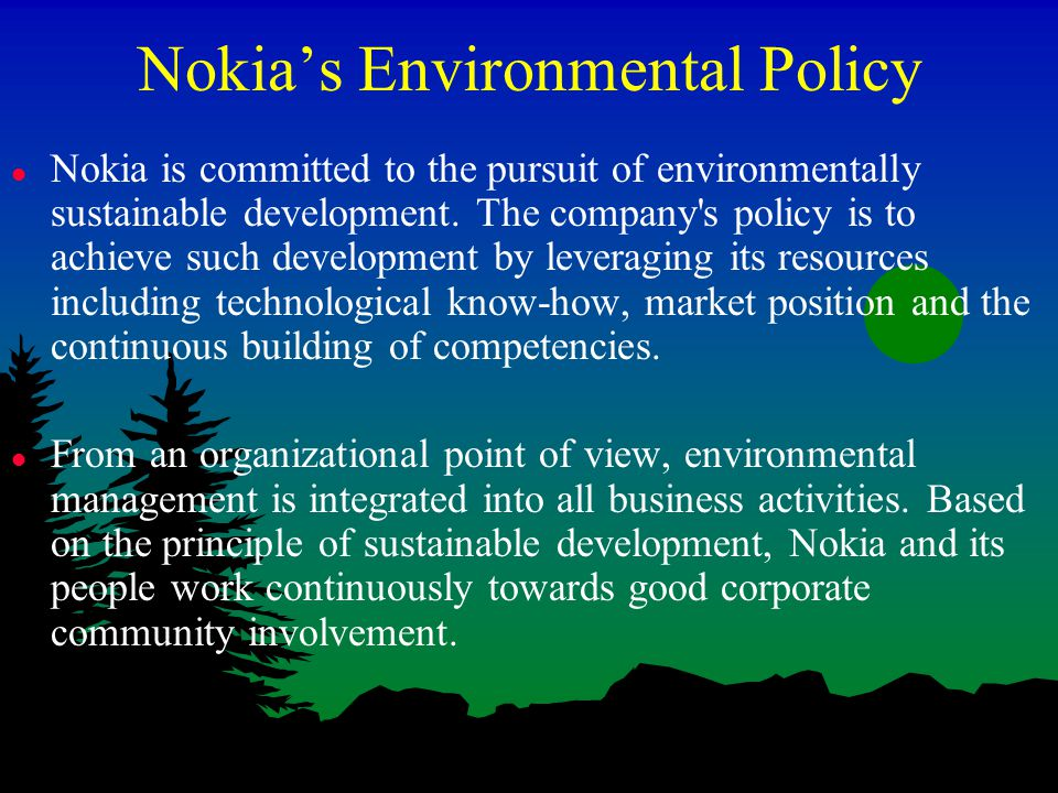 nokia environmental strategy This is big news that might change nokia's perception as well as its strategy news analysis back interviews opinion  nokia's problem written by james .