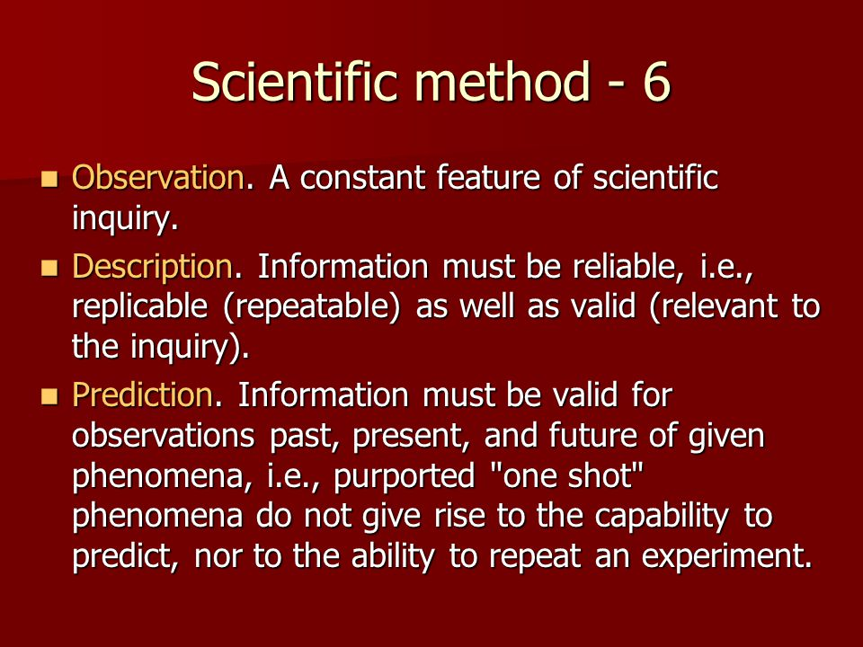 Scientific method - 6 Observation. A constant feature of scientific inquiry.