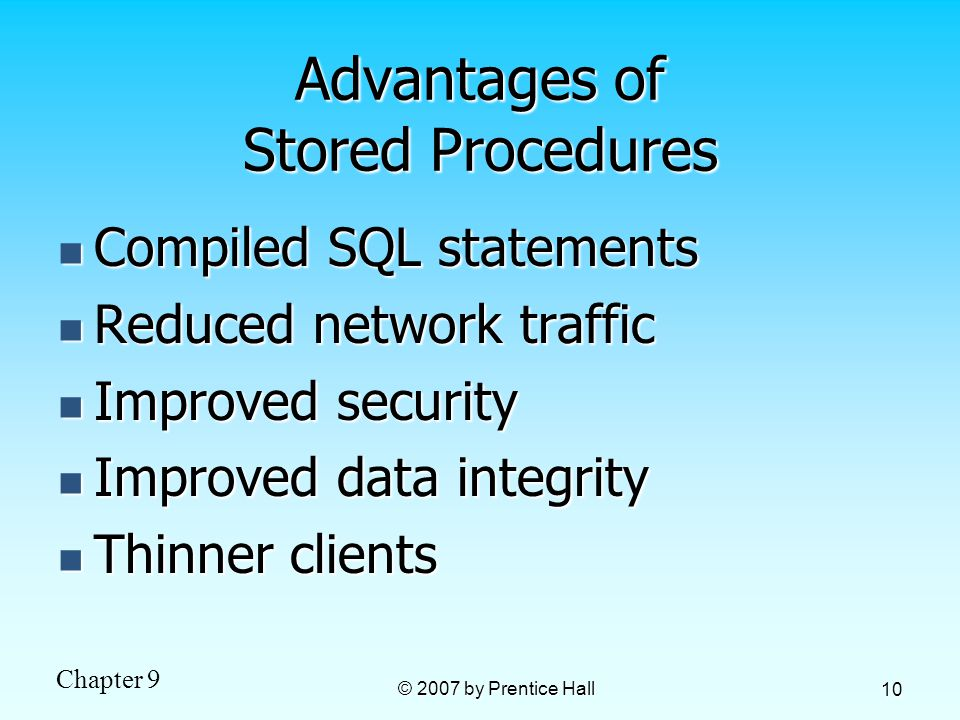 Advantages of Stored Procedures