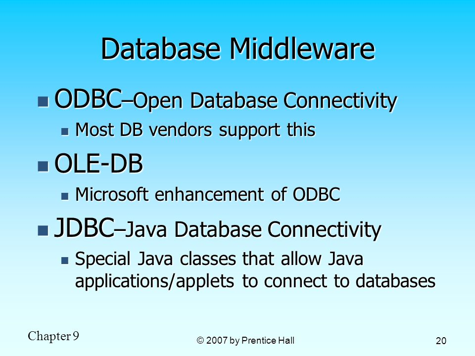 Database Middleware ODBC–Open Database Connectivity OLE-DB