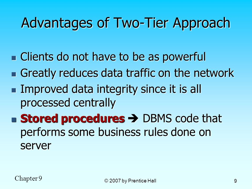Advantages of Two-Tier Approach
