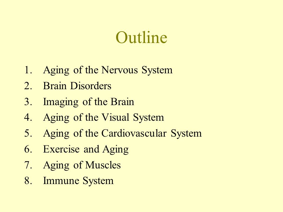the nervous system and aging Aging changes in the nervous system the brain and nervous system are your body's central control center they control your body's: movements senses thoughts and memories  they also help control the organs such as your heart and bowels nerves are the pathways that carry signals to and from your brain and the rest of your body.