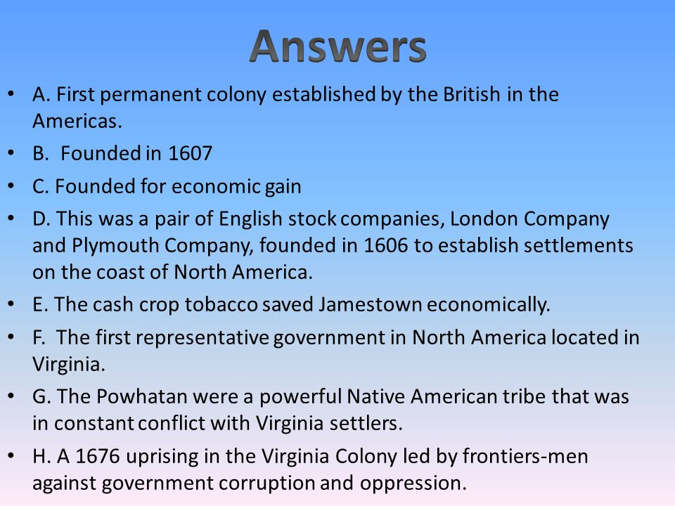 an analysis of the formation of the first permanent english colony called virginia in 1607 What are facts about virginia colony in 1607 is located in virginia was the first permanent settlement to england in the form of a cash crop called.