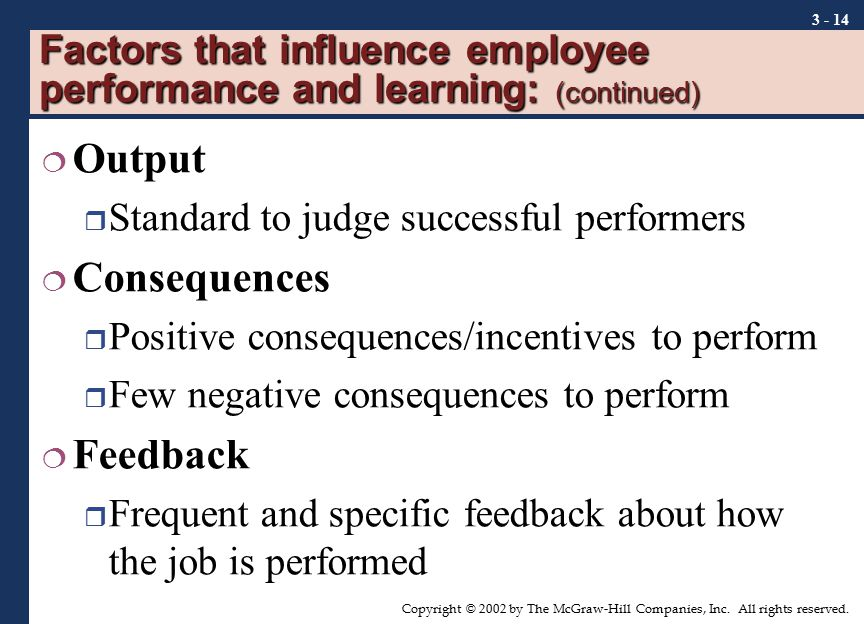 Factors that influence employee performance and learning: (continued)