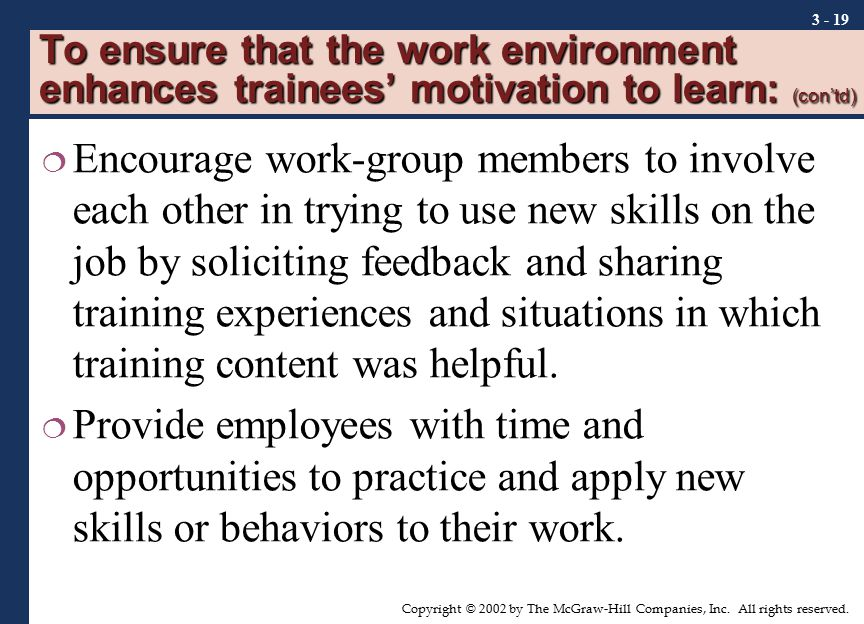To ensure that the work environment enhances trainees' motivation to learn: (con'td)