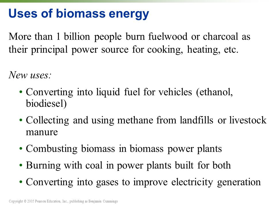 the main uses of biomass energy Top 10 countries interested in biomass energy  is the only solid fuel it has been widely accepted as a main substitute of the fossil fuels.