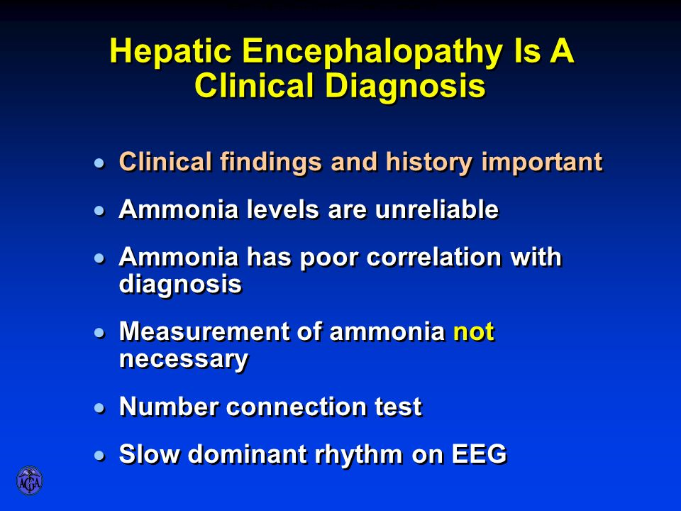 HEPATIC ENCEPHALOPATHY IS A CLINICAL DIAGNOSIS