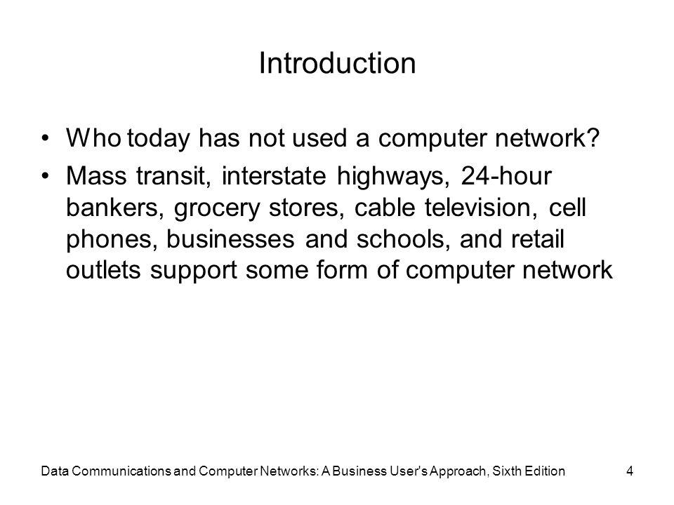 Introduction Who today has not used a computer network