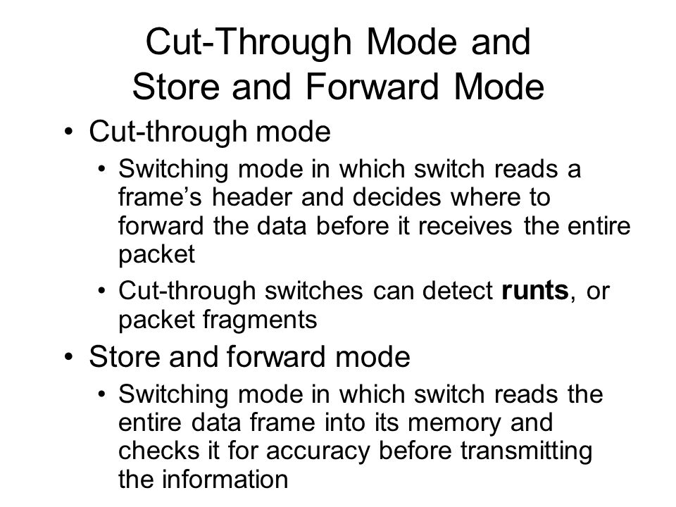 Cut-Through Mode and Store and Forward Mode