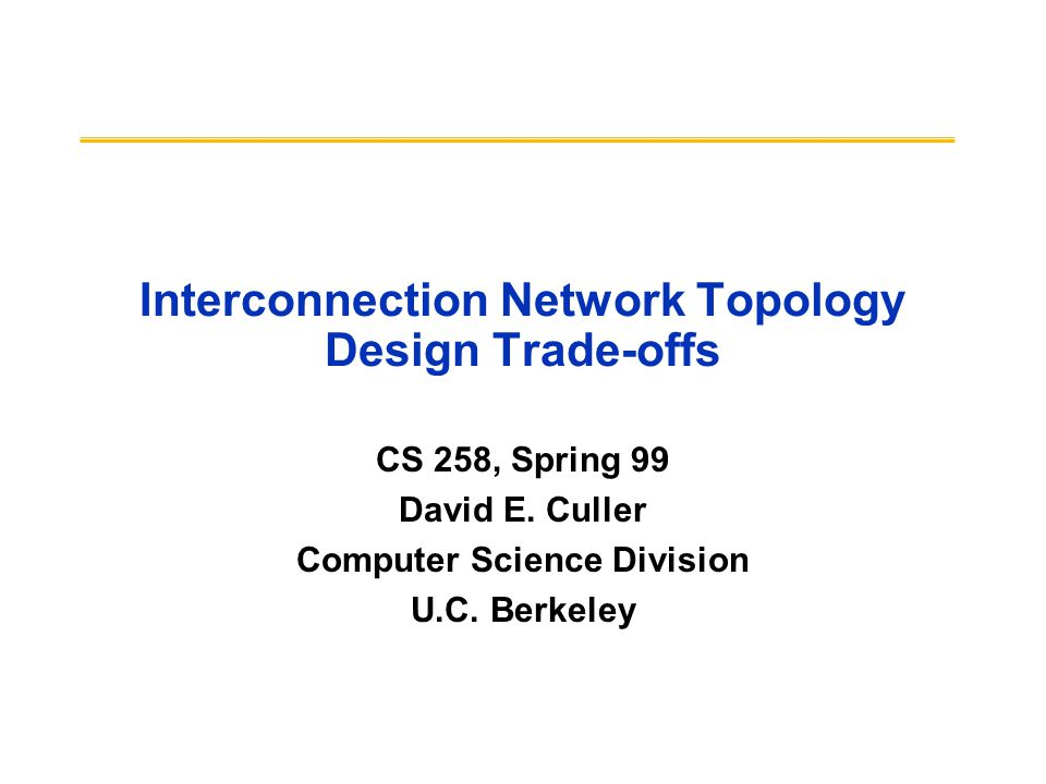 Interconnection network topology design trade offs ppt video online download - Div computer science ...