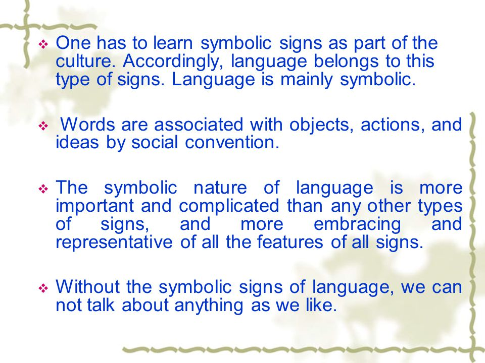 the nature of symbolic language Mathematics is the chief language of science the symbolic language of  mathematics has turned out to be extremely valuable for expressing scientific  ideas.