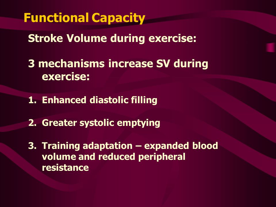 Functional Capacity Stroke Volume during exercise: