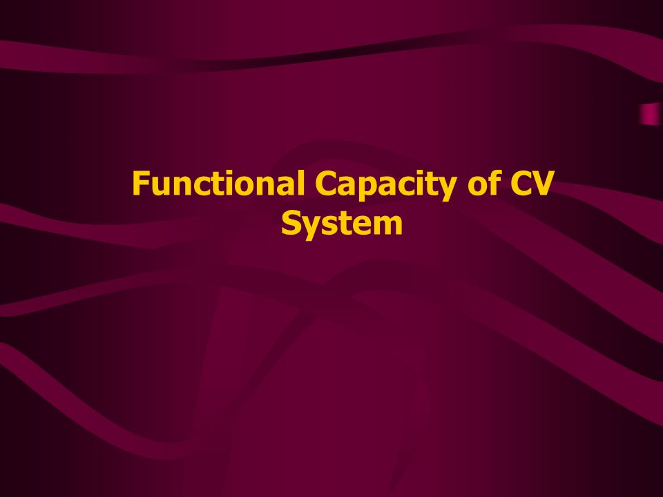 Functional Capacity of CV System