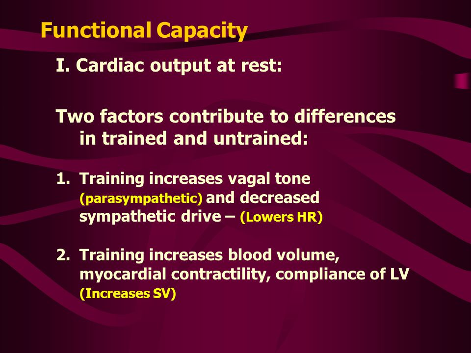 Functional Capacity I. Cardiac output at rest: