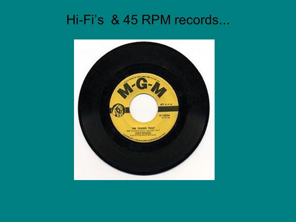 Hi-Fi's & 45 RPM records...