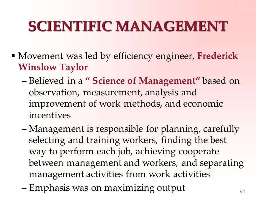 an analysis of scientific management Scientific management is a theory of  most of its themes are still important parts of industrial engineering and management today these include: analysis .
