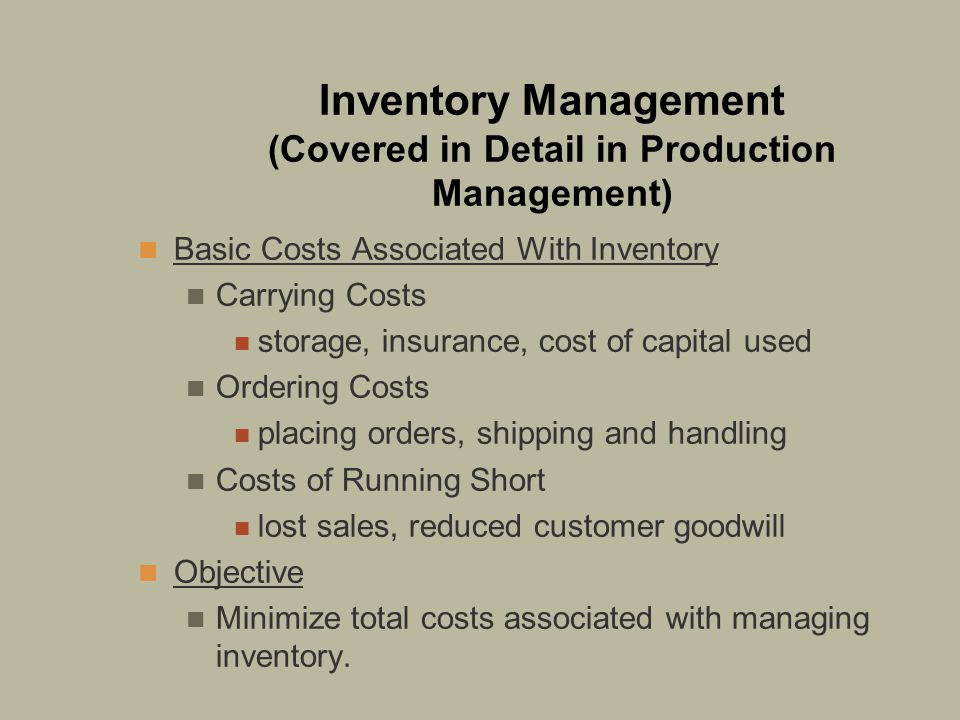 Inventory Management (Covered in Detail in Production Management)