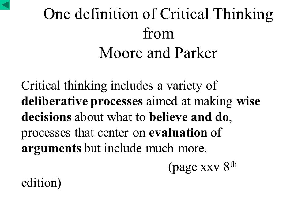 critical thinking moore answers No answers are given for the exercises in chapter one these exercises  can  expect to gain from a course that emphasizes critical thinking chapter one self- .