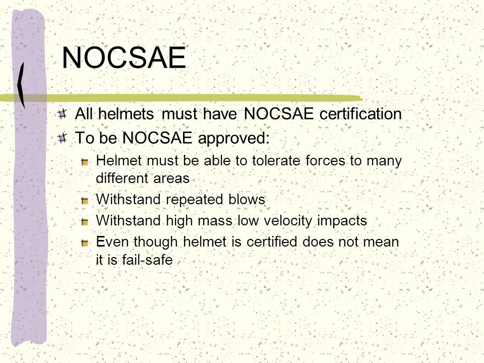 NOCSAE All helmets must have NOCSAE certification