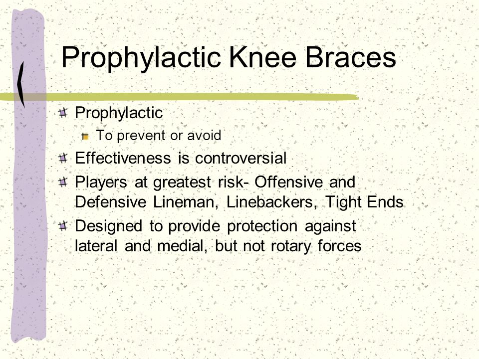 Prophylactic Knee Braces