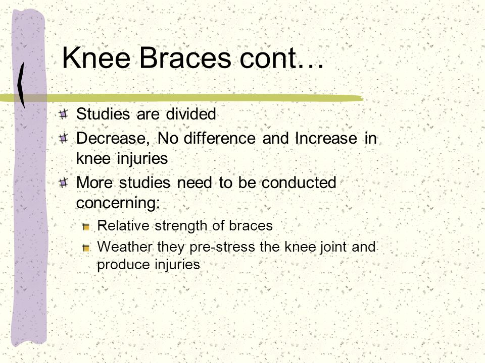 Knee Braces cont… Studies are divided