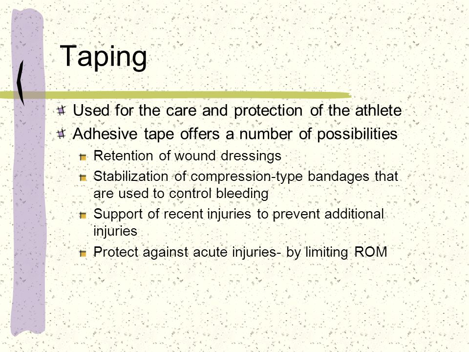 Taping Used for the care and protection of the athlete