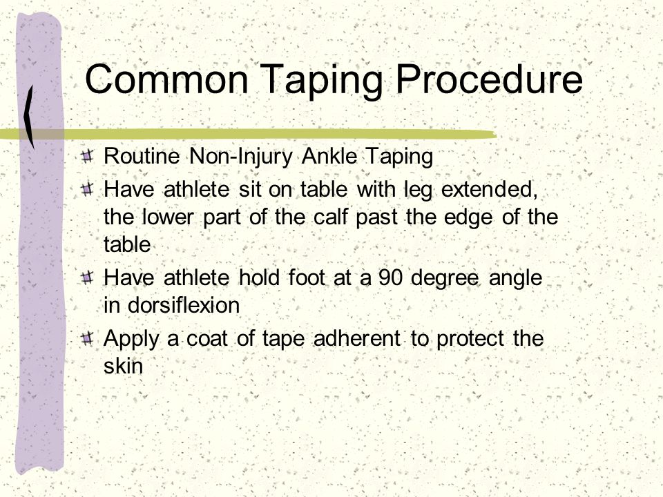 Common Taping Procedure