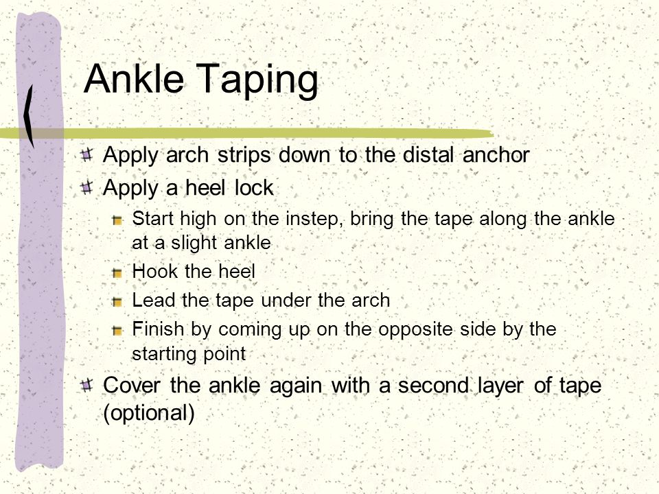 Ankle Taping Apply arch strips down to the distal anchor
