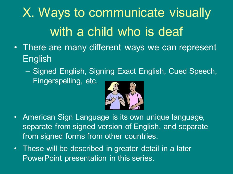 X. Ways to communicate visually with a child who is deaf