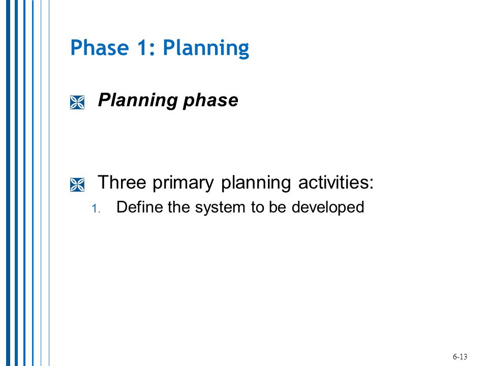 Phase 1: Planning Planning phase Three primary planning activities:
