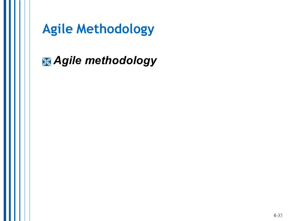 Agile Methodology Agile methodology 6-35