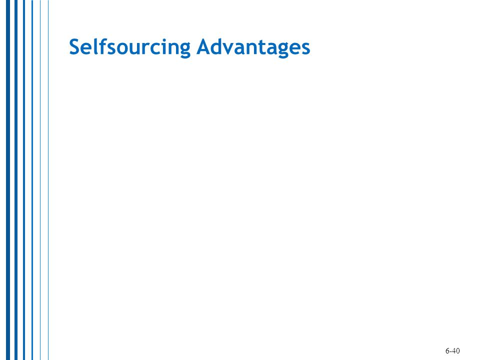 Selfsourcing Advantages
