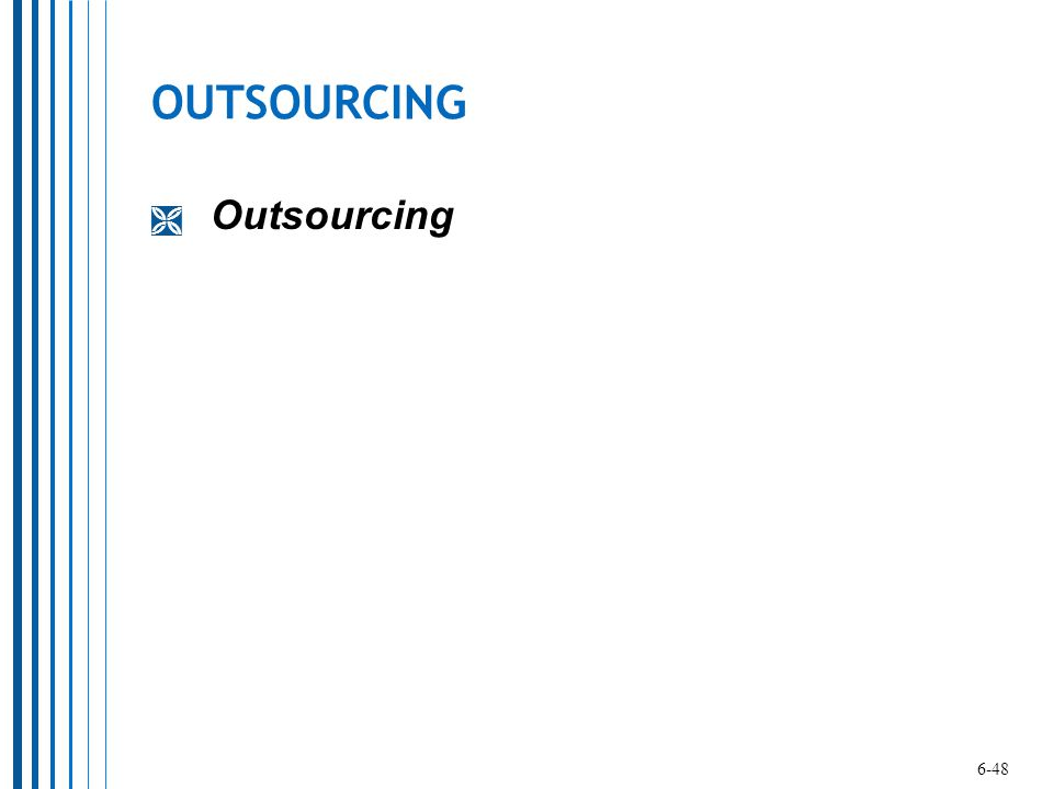 OUTSOURCING Outsourcing 6-48