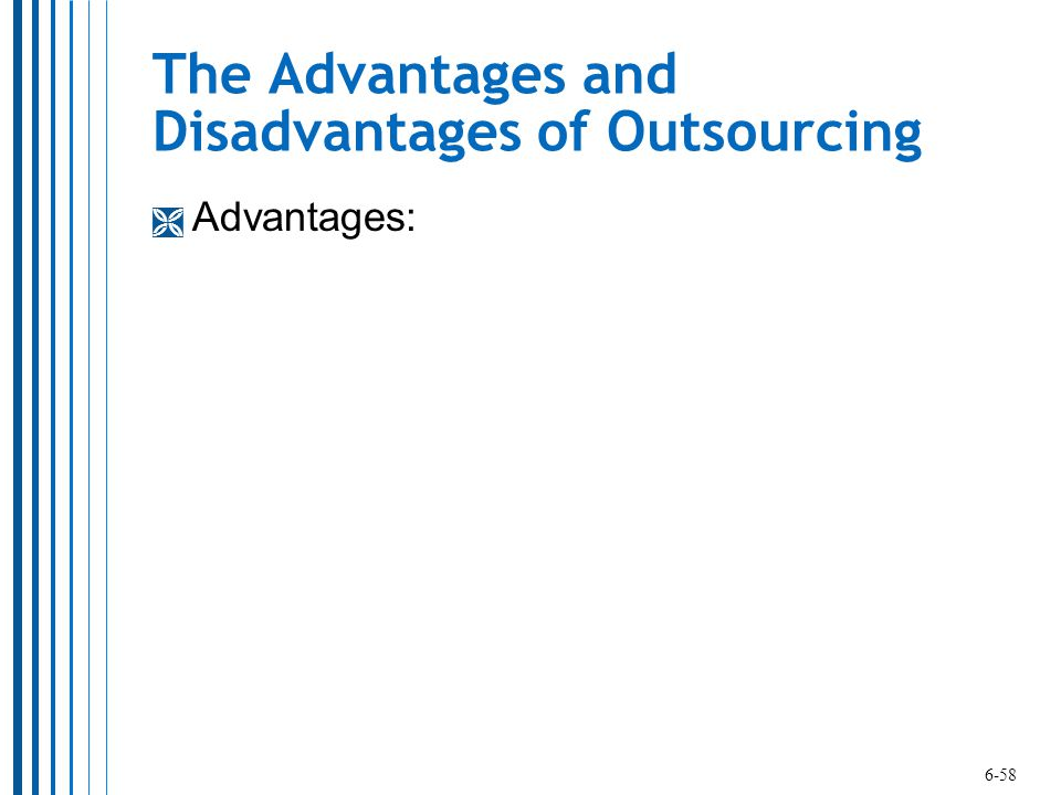 The Advantages and Disadvantages of Outsourcing