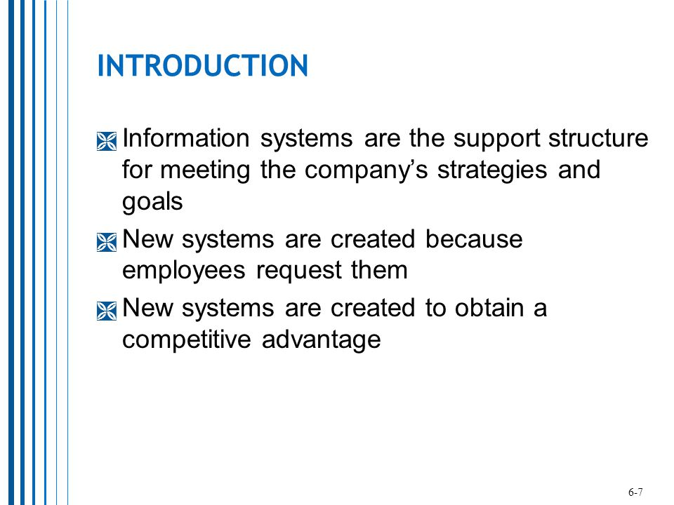 INTRODUCTION Information systems are the support structure for meeting the company's strategies and goals.