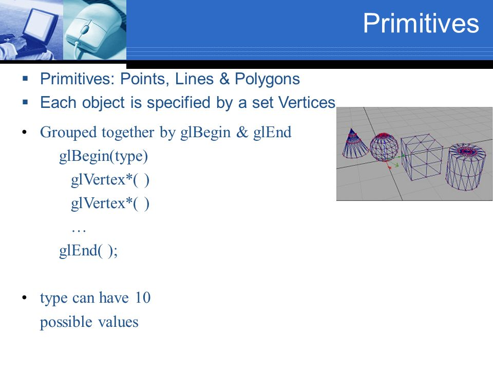 Primitives Primitives: Points, Lines & Polygons