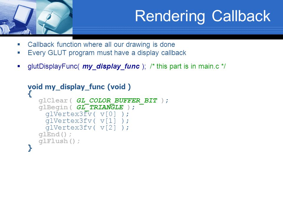 Rendering Callback Callback function where all our drawing is done