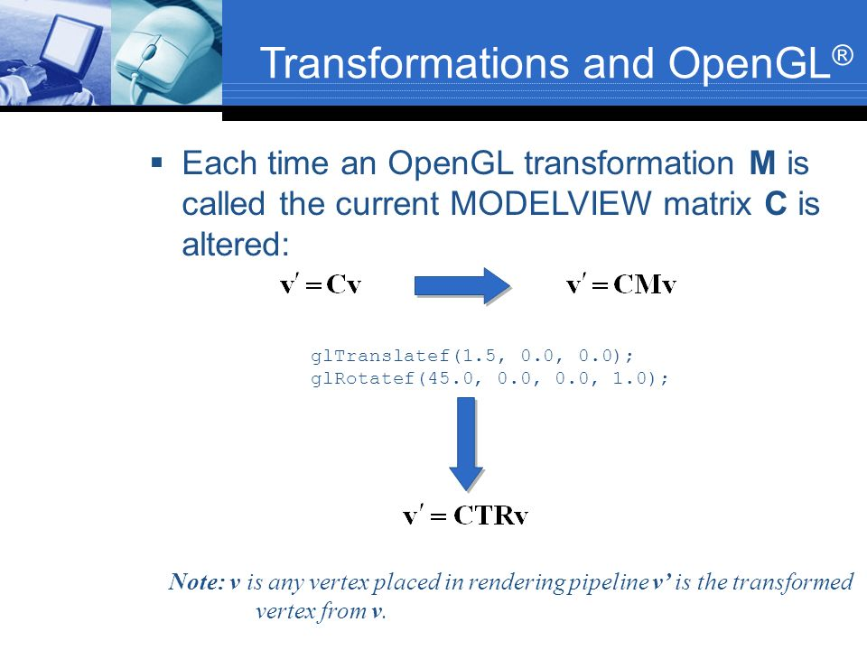 Transformations and OpenGL®