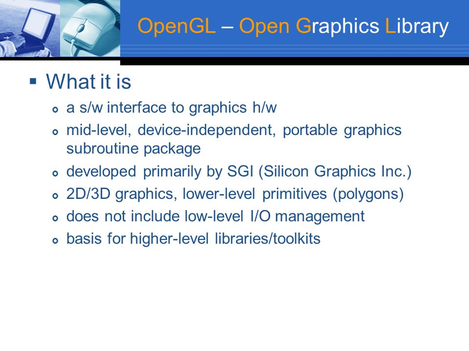 OpenGL – Open Graphics Library
