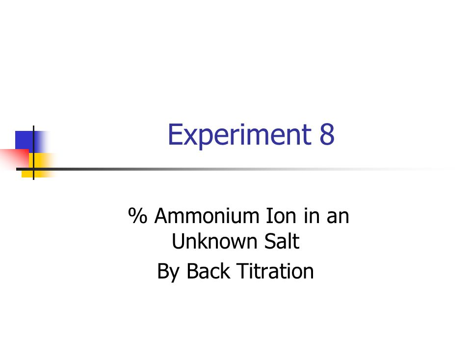 % Ammonium Ion in an Unknown Salt By Back Titration