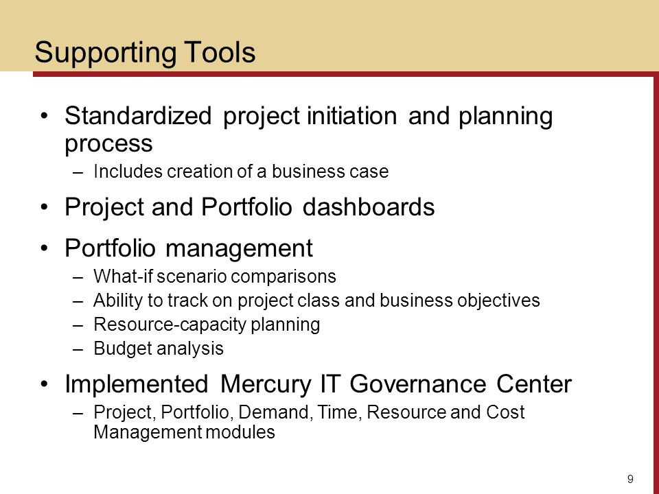 Supporting Tools Standardized project initiation and planning process