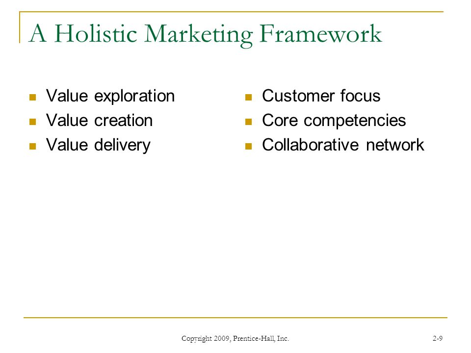 holistic marketing orientation and customer value Holistic marketing recognizes that 'everything matters' with marketing  (actually  this one is also from kotler's 'marketing management orientation' from the   consumer buying behavior and providing superior customer value.