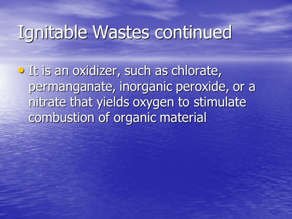 Ignitable Wastes continued