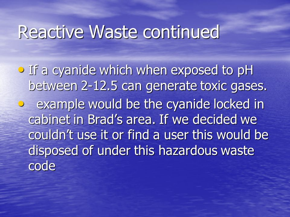 Reactive Waste continued