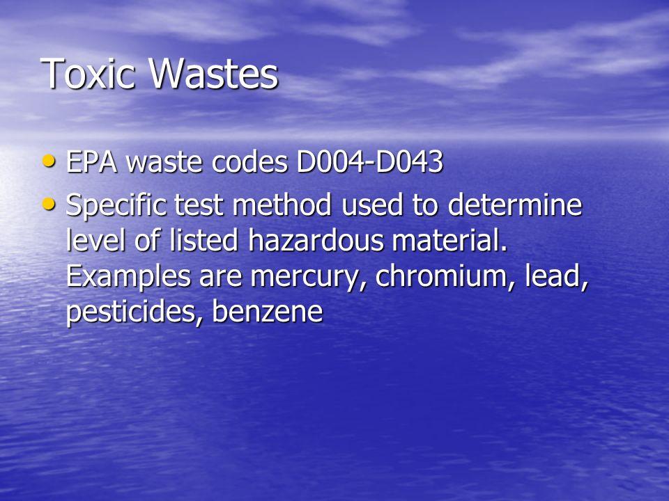 Toxic Wastes EPA waste codes D004-D043