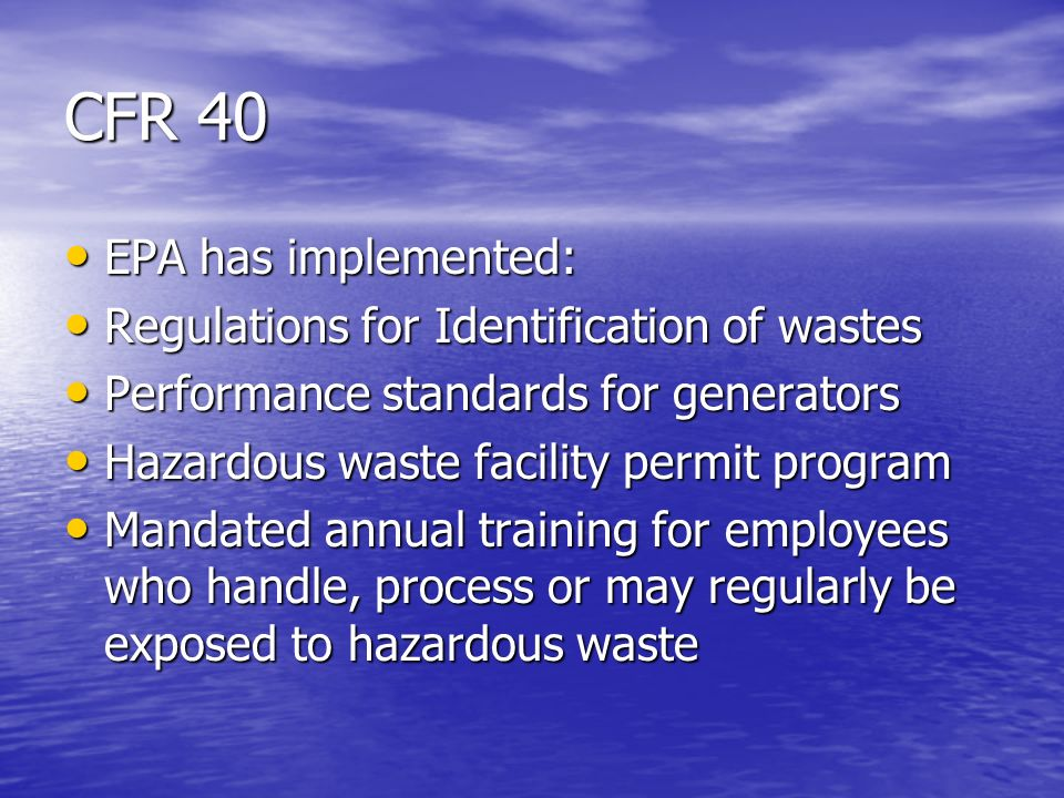 CFR 40 EPA has implemented: Regulations for Identification of wastes