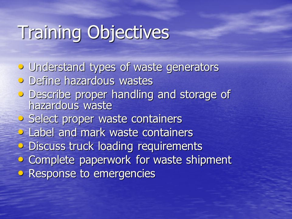 Training Objectives Understand types of waste generators
